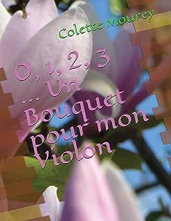 0, 1, 2, 3 ... Un Bouquet pour mon Violon