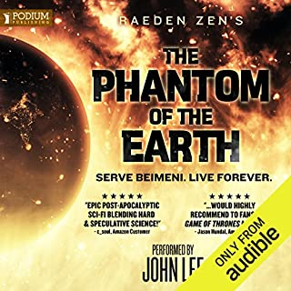 The Phantom of the Earth     An Epic Sci-Fi Saga, Books 1-5              By:                                                                                                                                 Raeden Zen                               Narrated by:                                                                                                                                 John Lee                      Length: 41 hrs and 1 min     155 ratings     Overall 3.7