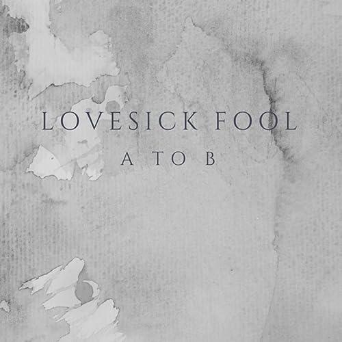 lovesick fool mp3 download