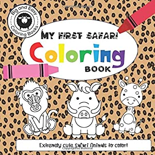 My First Safari Coloring Book: Extremely Cute Safari Animals to Color! (Big and Easy Coloring)