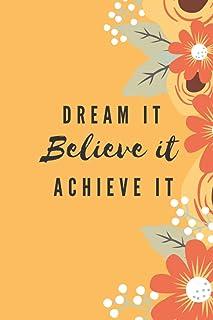 Dream it believe it achieve it: monthly planner, five years