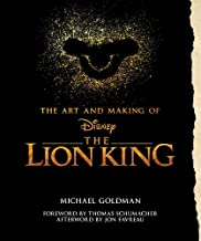 The Art and Making of The Lion King: Foreword by Thomas Schumacher, Afterword by Jon Favreau (Disney Editions Deluxe (Film))
