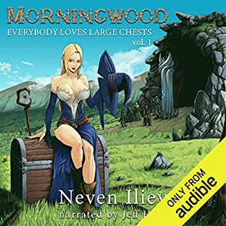 Morningwood: Everybody Loves Large Chests (Vol.1)                   By:                                                                                                                                 Neven Iliev                               Narrated by:                                                                                                                                 Jeff Hays                      Length: 8 hrs and 24 mins     519 ratings     Overall 4.4