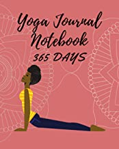 Yoga Journal Notebook: A Yoga Teacher Class Planner 365 DAYS / Yoga Tracker / Yoga Journal / Yoga Notebook for people who ...