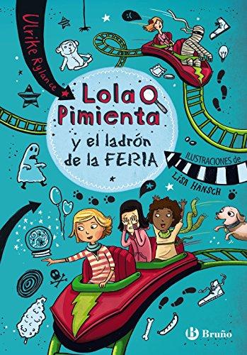 Lola Pimienta, 2. Lola Pimienta y el ladrón de la feria (Castellano - A PARTIR DE 8 AÑOS - PERSONAJES - Lola Pimienta)