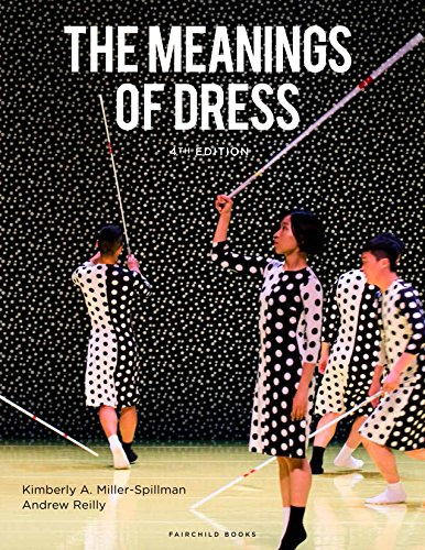 Compare Textbook Prices for The Meanings of Dress 4 Edition ISBN 9781501323874 by Miller-Spillman, Kimberly A.,Reilly, Andrew