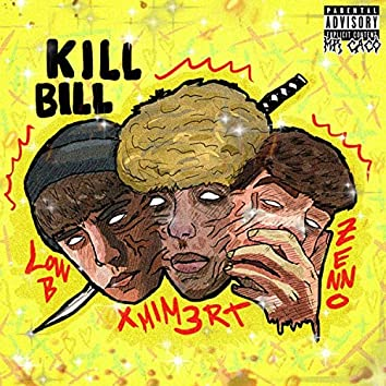 Kill Bill (feat. Zenno & Low B)
