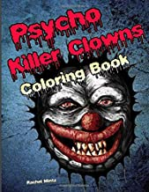 Psycho Killer Clowns - Coloring Book: Blood Thirsty Jesters - Creepy Halloween Horror – For Kids Age 9+ & Teenagers