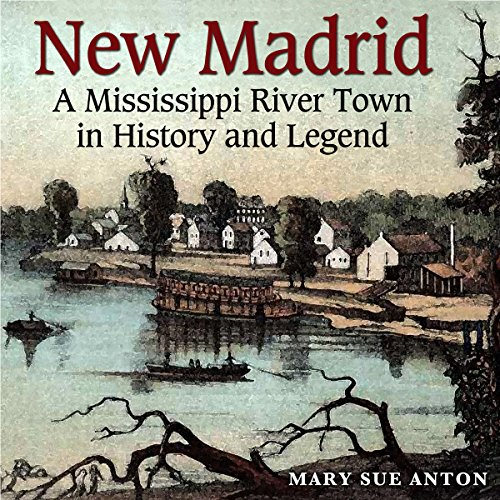 New Madrid: A Mississippi River Town in History and Legend audiobook cover art