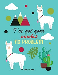 Ive Got Your Number No Problem Address Book: Llama And Cactus 8.5 x 11 Inch Alphabetical Organizer Journal Notebook Book With Tabs For Recording ... (Large Print Address Books) (Volume 13)