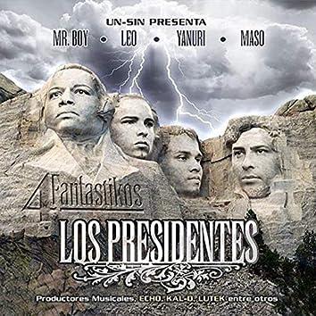 Los 4 Fantastikos Los Presidentes
