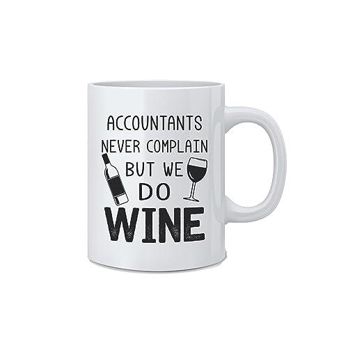 007b497818 Accountants Never Complain But We Do Wine - Funny Accountant Mug - White 11  Oz.