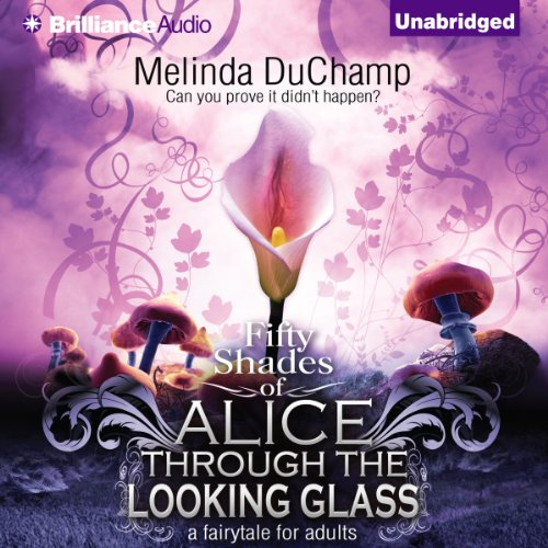 Fifty Shades of Alice Through the Looking Glass audiobook cover art