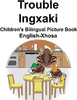English-Xhosa Trouble/Ingxaki Children's Bilingual Picture Book