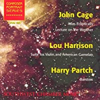 Southwest Chamber Music Composer Portrait Series: John Cage (Atlas Eclipticalis), Lou Harrison (Suite for Gamelan) , and Harry Partch (Barstow) [2 CDs] by CAGE JOHN / PARTCH HARRY / HAR (2002-01-01)