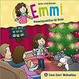 Emmi feiert Weihnachten: Emmi - Mutmachgeschichten für Kinder (Folge 8) (Emmi - Mutmachgeschichten für Kinder, 8, Band 8)
