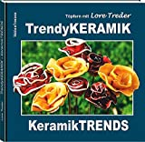 Töpfern mit Lore Treder: Trendy KERAMIK | Keramik TRENDS