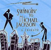 Swingin: Tribute to Michael Jackson