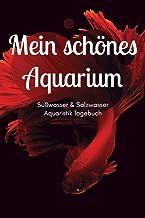 Mein schönes Aquarium - Süßwasser & Salzwasser Aquaristik Tagebuch: A5 Aquarium Logbuch | Aquarienpflegeheft | Meerwassera...