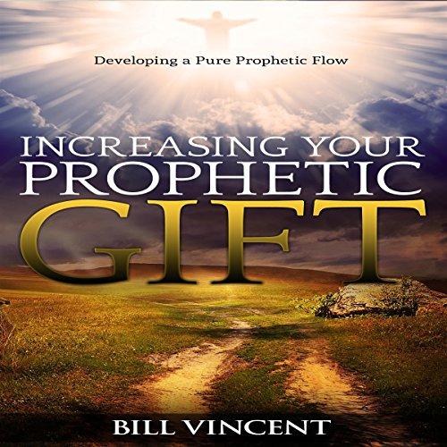 Increasing Your Prophetic Gift audiobook cover art