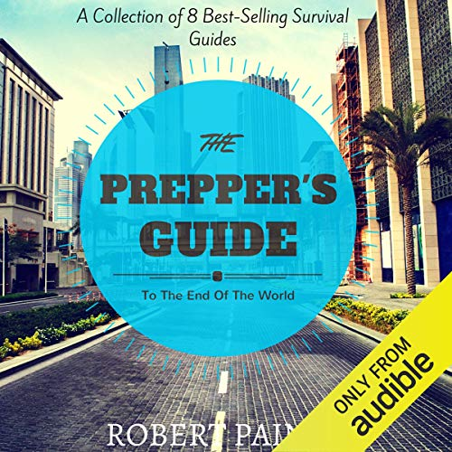 The Prepper's Guide to the End of the World  By  cover art