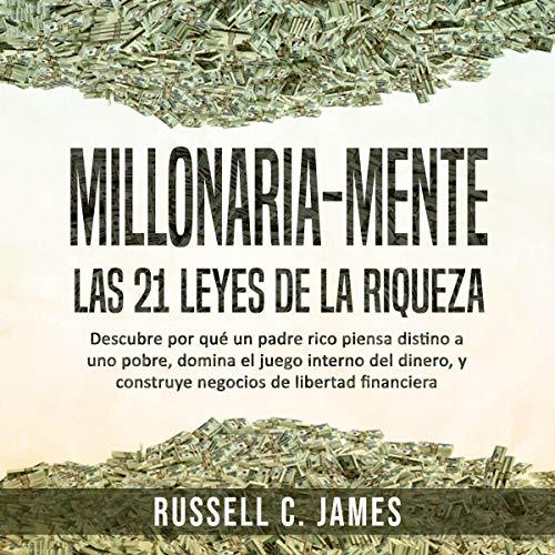 Millonaria Mente: Las 21 Leyes de la Riqueza [Millionaire Mind: The 21 Laws of Wealth] audiobook cover art
