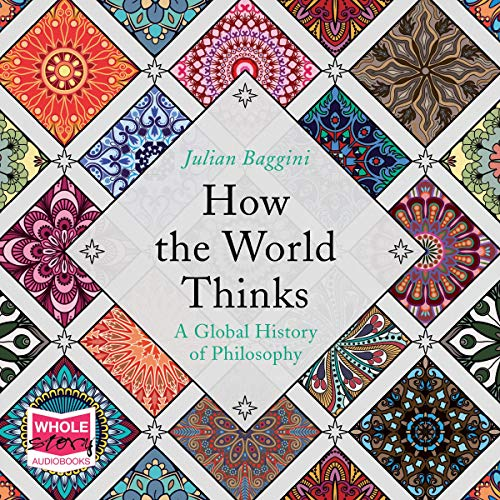 Couverture de How the World Thinks: A Global History of Philosophy