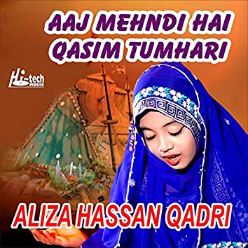 Aaj Mehndi Hai Qasim Tumhari