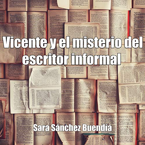 Vicente y el misterio del escritor informal [Vicente and the Mystery of the Informal Writer] copertina