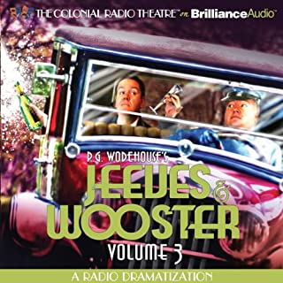 Jeeves and Wooster, Vol. 3     A Radio Dramatization              By:                                                                                                                                 P. G. Wodehouse,                                                                                        M. J. Elliott                               Narrated by:                                                                                                                                 Jerry Robbins,                                                                                        J. T. Turner,                                                                                        The Colonial Radio Players                      Length: 55 mins     8 ratings     Overall 4.3