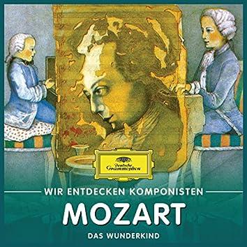 Wir entdecken Komponisten: Wolfgang Amadeus Mozart – Das Wunderkind