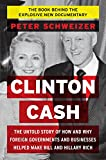 Image of Clinton Cash: The Untold Story of How and Why Foreign Governments and Businesses Helped Make Bill and Hillary Rich