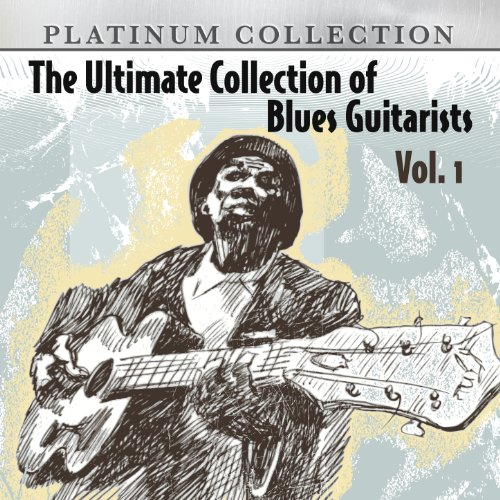 The Ultimate Collection of Blues Guitarists, Vol. 1