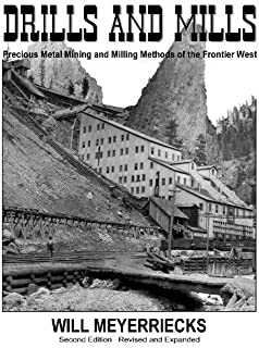Drills and mills: Precious metal mining and milling methods of the frontier West