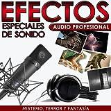 Misterio, Terror y Fantasía. Efectos Especiales de Sonido. Audio Profesional
