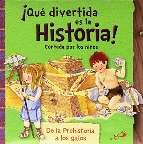 ¡Qué divertida es la historia! contada por los niños: De la prehistoria a los galos (Infantil general)