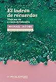 El ladrón de recuerdos: Viaje por río a través de Colombia (Fuera de sí. Contemporáneos)