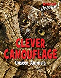 Clever Camouflage: Unseen Animals (Animal Defense!)