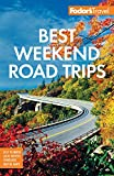 Fodor s Best Weekend Road Trips (Full-color Travel Guide)