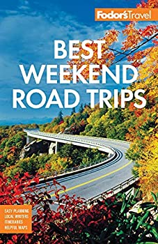 Fodor s Best Weekend Road Trips  Full-color Travel Guide