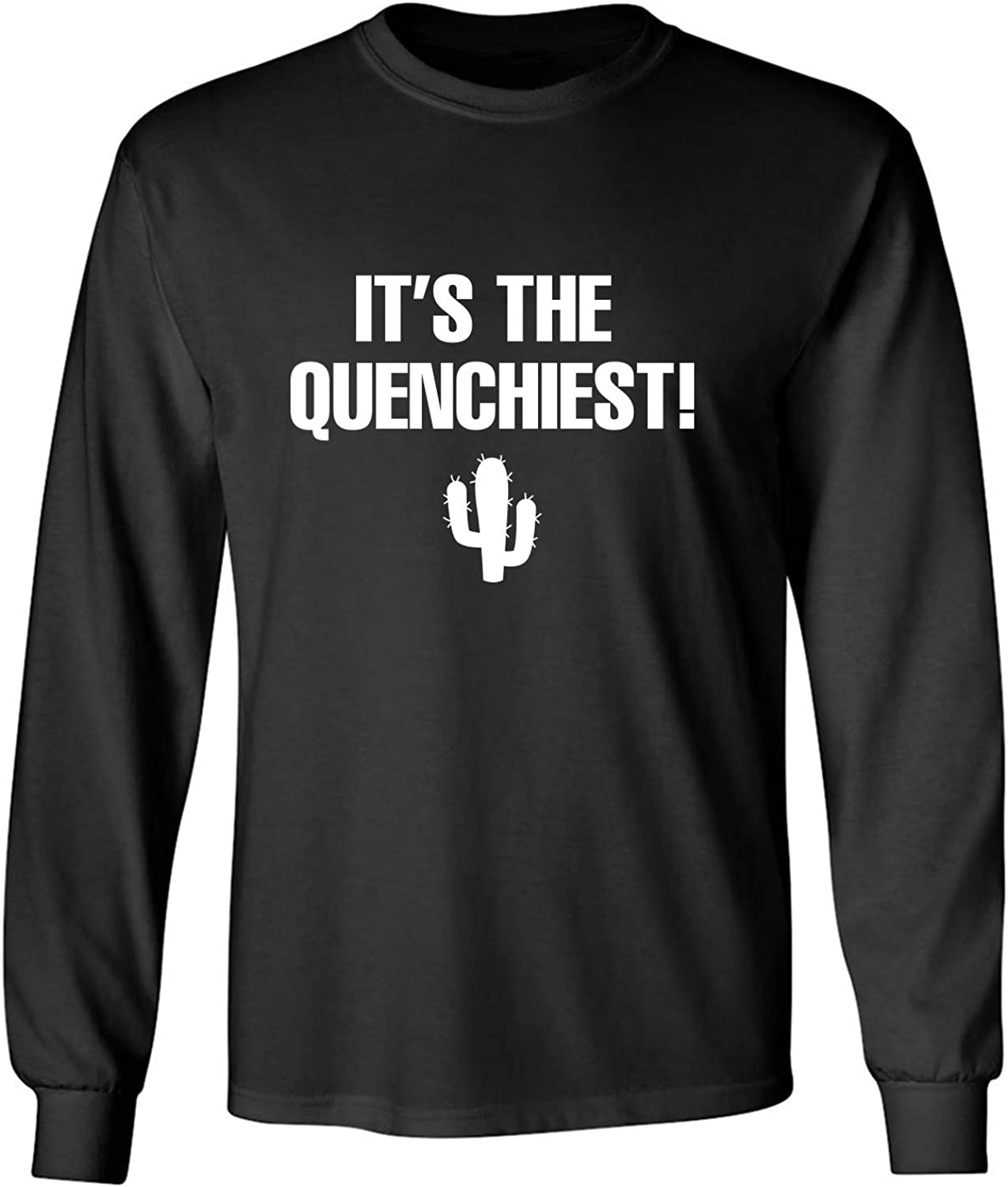 zerogravitee It's The Quenchiest! Adult Long Sleeve T-Shirt
