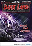 Logan Dee: Dark Land - Folge 013: Dead End Asylum