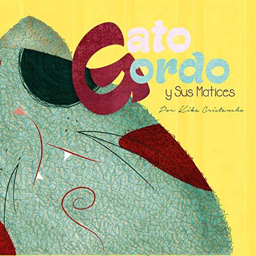 GATO GORDO Y SUS MATICES