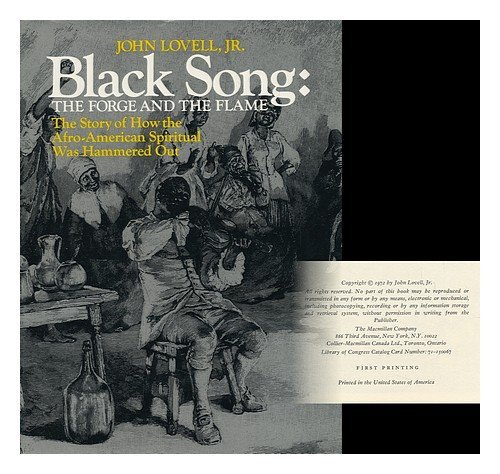 Black Song: The Forge and the Flame; The Story of How the Afro-American Spiritual Was Hammered Out.