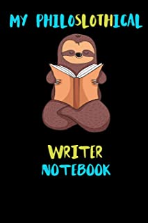 My Philoslothical Writer Notebook: Blank Lined Notebook Journal Gift Idea For (Lazy) Sloth Spirit Animal Lovers
