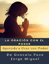 La oración con el poder: Aprenda a orar con poder (Spanish Edition)