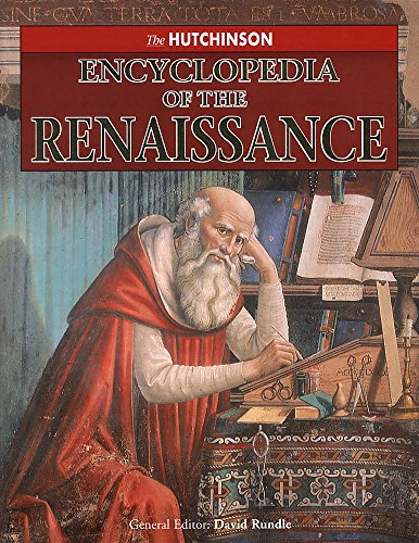 The Hutchinson Encyclopedia of the Renaissance