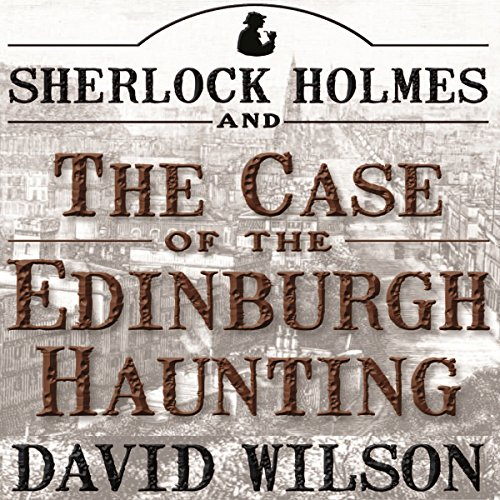 Sherlock Holmes and the Case of the Edinburgh Haunting audiobook cover art