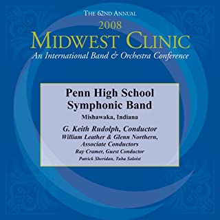 2008 Midwest Clinic, Penn High School Symphonic Band