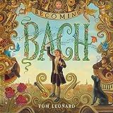 Becoming Bach (English Edition)